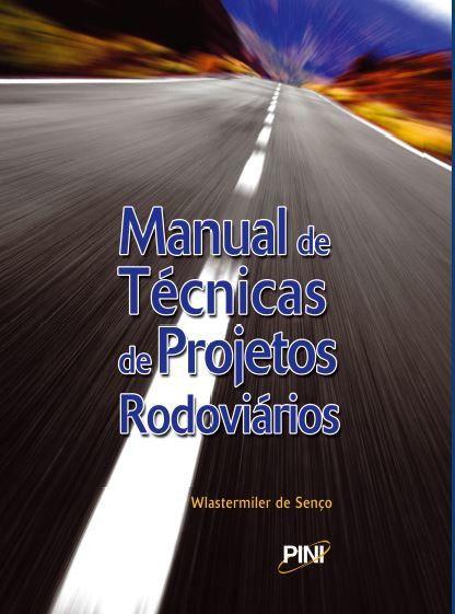 Manual de Técnicas de Projetos Rodoviários