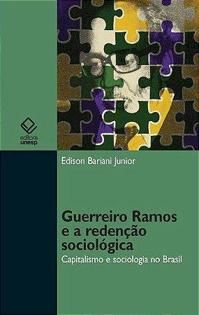 Guerreiro Ramos e a Redenção Sociológica