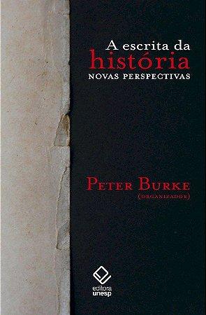 Escrita da História: Novas Perspectivas, a – 2ª  Edição