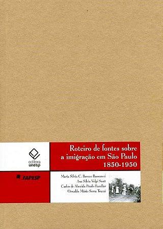 Roteiro de Fontes Sobre a Imigração Em São Paulo: 1850-1950