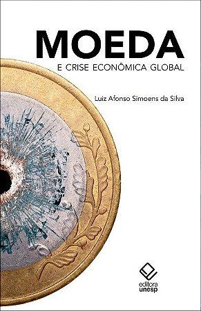 Moeda e Crise Econômica Global