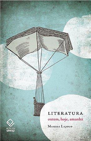 Literatura. Ontem, Hoje, Amanhã