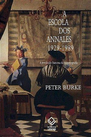 Escola dos Annales, a (1929-1989) - 2ª  Edição