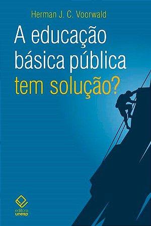Educação Básica Pública Tem Solução?, a