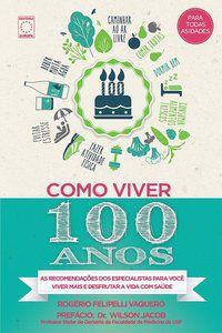 Como Viver 100 Anos