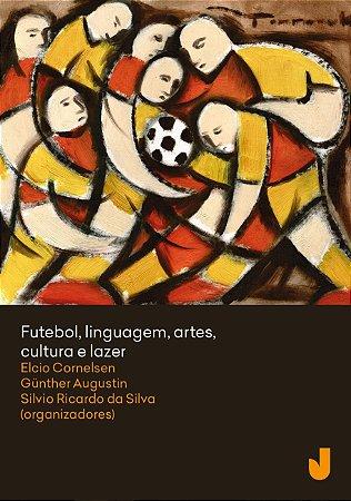 Futebol; linguagem; artes; cultura e lazer - vol. I