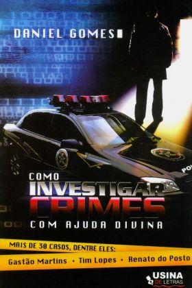 Como investigar crimes com ajuda divina