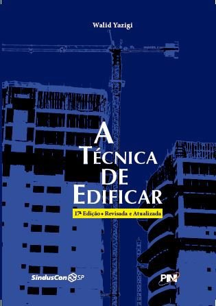 A Técnica de Edificar - 17ª ed