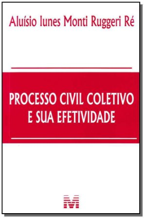 Processo Civil Coletivo e Sua Efetividade/12