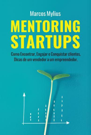 Mentoring Startups: como encontrar, engajar e conquistar clientes