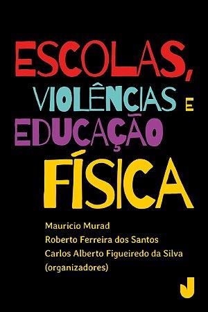 Escolas; violências e educação física