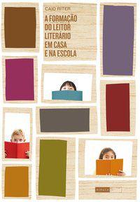 A formação do leitor literário em casa e na escola