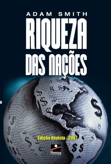 Riqueza das nações - edição revista 2007