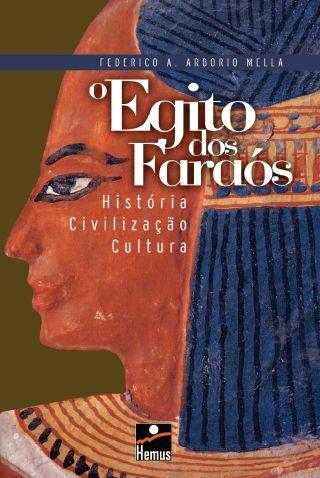 O Egito dos Faraós
