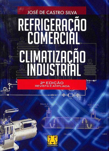 Refrigeração Comercial. Climatização industrial