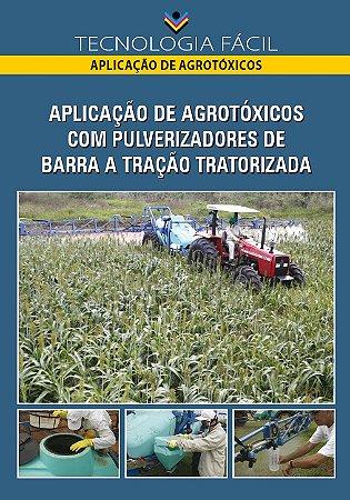 Aplicação de agrotóxicos com pulverizadores de barra a tração tratorizada