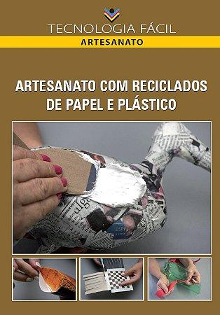 Artesanato com reciclados de papel e plástico