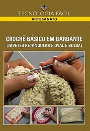 Crochê básico em barbante (tapetes retangular e oval e bolsa)