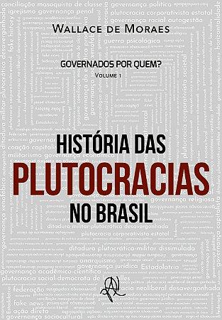 Histórias das plutocracias no Brasil