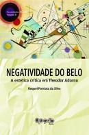 Negatividade do belo: a estética crítica em Theodor Adorno