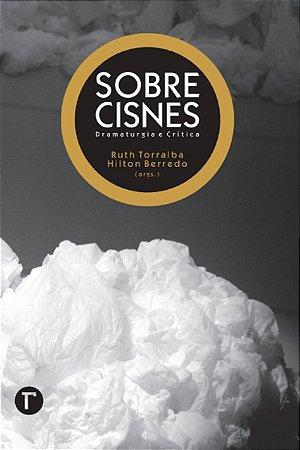 Sobre Cisnes: Dramaturgia e Crítica