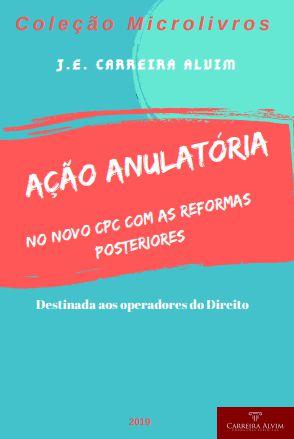 Ação anulatória no novo CPC com as reformas posteriores