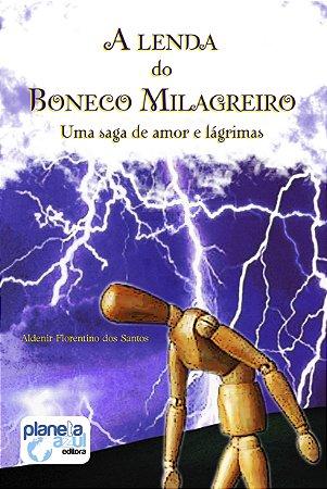 A Lenda do Boneco Milagreiro: Uma Saga de Amor e Lágrimas