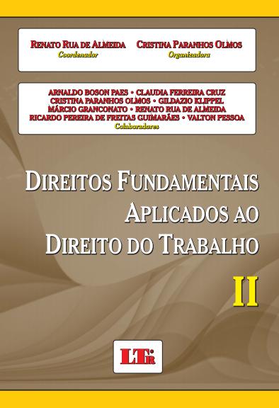 DIREITOS FUNDAMENTAIS APLICADOS AO DIREITO DO TRABALHO - VOLUME II