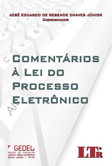 COMENTÁRIOS À LEI DO PROCESSO ELETRÔNICO