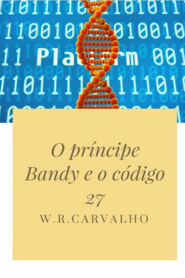 O príncipe Bandy e o código 27