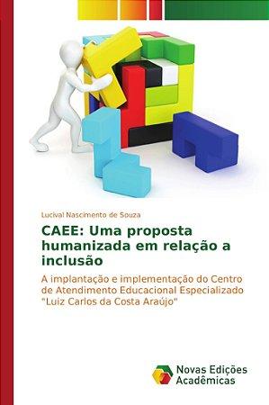CAEE: Uma proposta humanizada em relação a inclusão