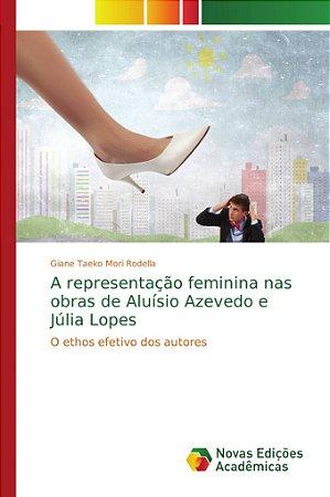 A representação feminina nas obras de Aluísio Azevedo e Júli
