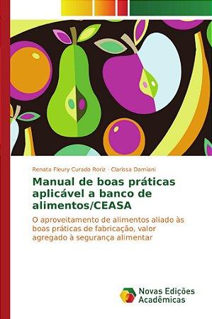 Manual de boas práticas aplicável a banco de alimentos/CEASA