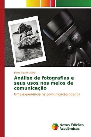 Análise de fotografias e seus usos nos meios de comunicação