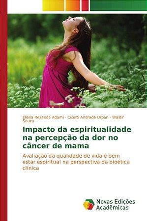 Impacto da espiritualidade na percepção da dor no câncer de