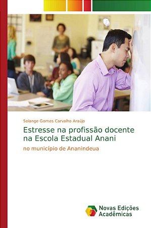 Estresse na profissão docente na Escola Estadual Anani
