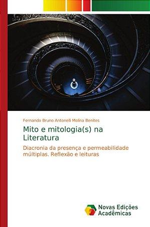 Mito e mitologia(s) na Literatura