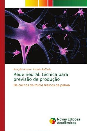 Rede neural: técnica para previsão de produção