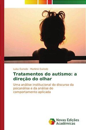 Tratamentos do autismo: a direção do olhar