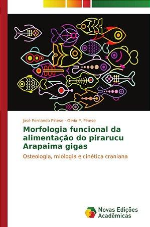 Morfologia funcional da alimentação do pirarucu Arapaima gig