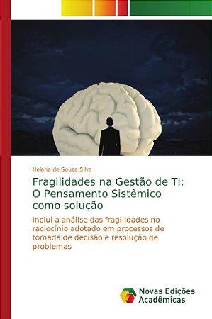 Fragilidades na Gestão de TI: O Pensamento Sistêmico como so