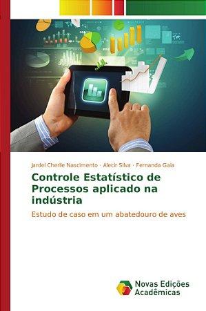 Controle Estatístico de Processos aplicado na indústria