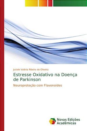 Estresse Oxidativo na Doença de Parkinson