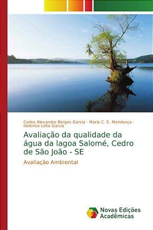 Avaliação da qualidade da água da lagoa Salomé; Cedro de São
