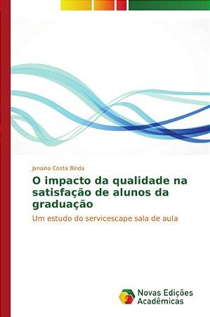 O impacto da qualidade na satisfação de alunos da graduação