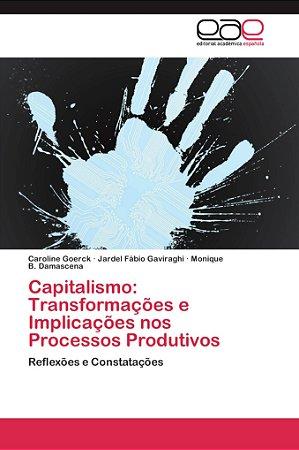 Capitalismo: Transformações e Implicações nos Processos Prod