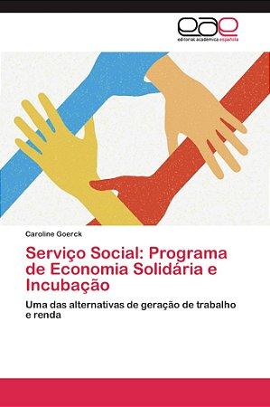 Serviço Social: Programa de Economia Solidária e Incubação