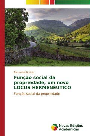 Função social da propriedade; um novo LOCUS HERMENÊUTICO