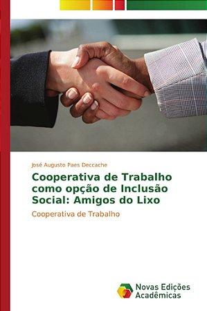 Cooperativa de Trabalho como opção de Inclusão Social: Amigo