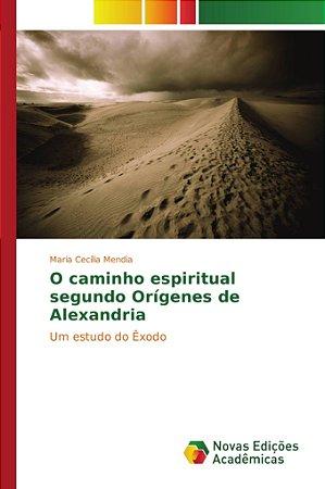 O caminho espiritual segundo Orígenes de Alexandria